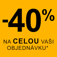 -40% na celou Vaši objednávku